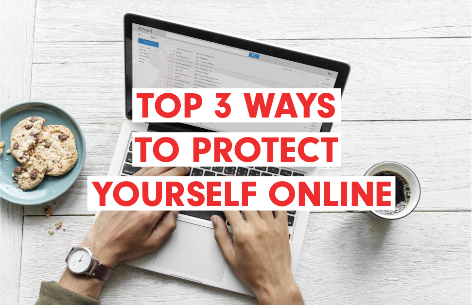 Top 3 Ways to Protect
