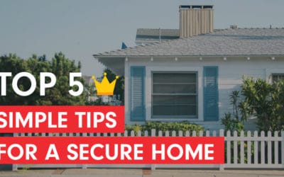 Top 5 Tips for A Secure Home